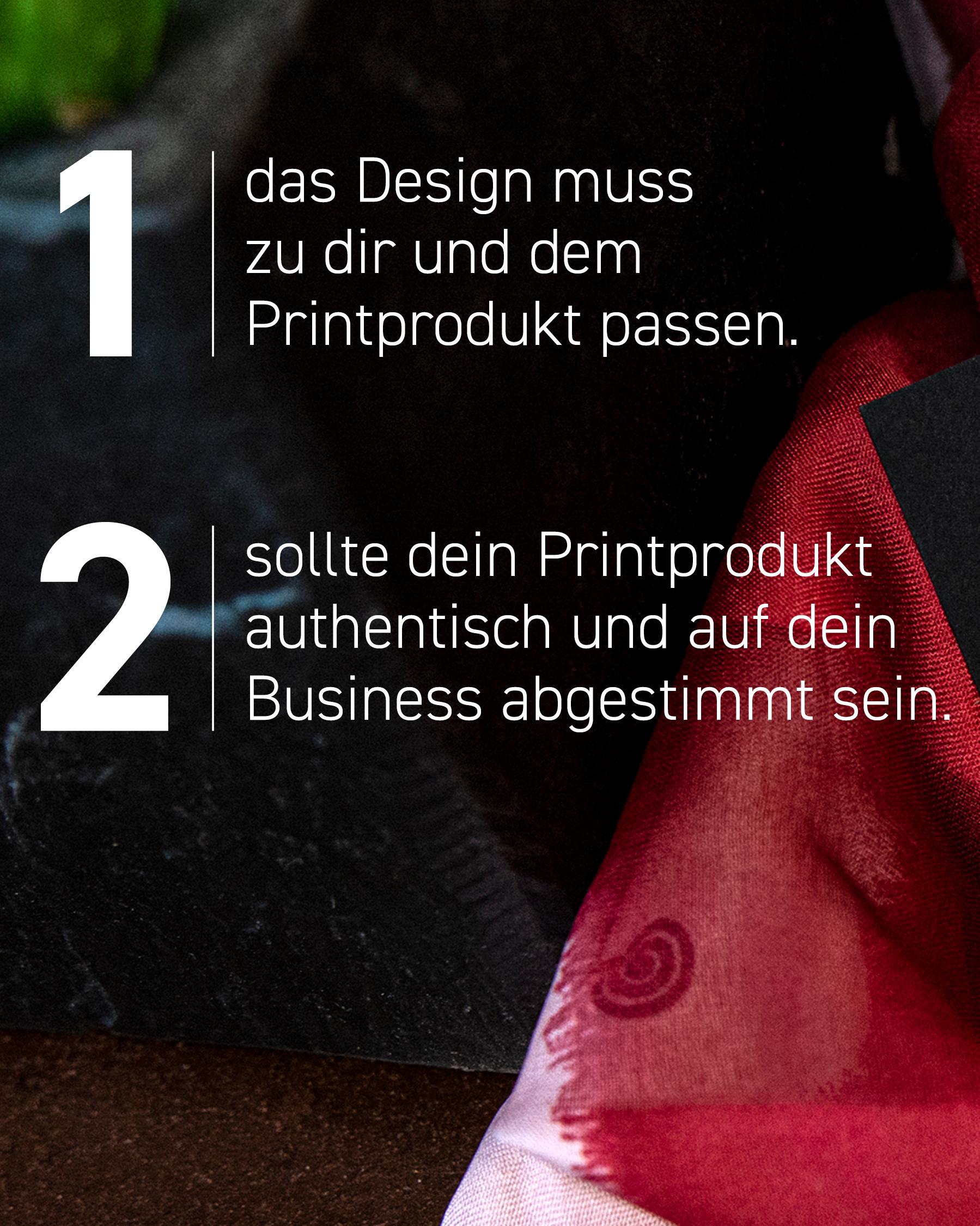 Erstens muss das Design zu dir und dem Printprodukt passen.