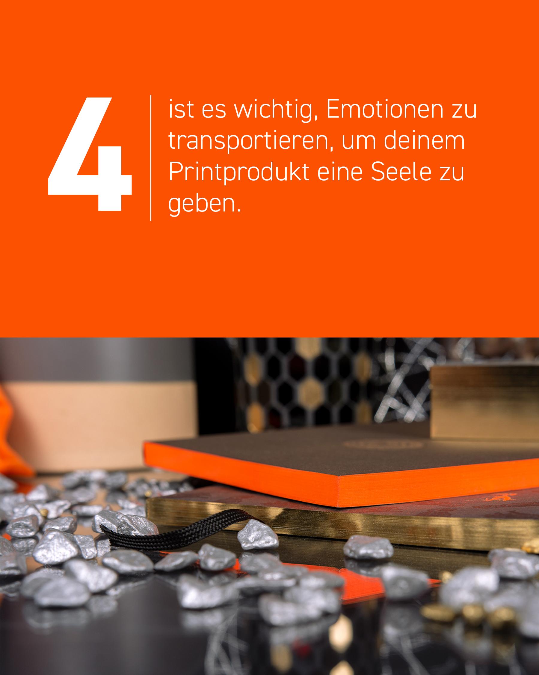 Viertens ist es wichtig, Emotionen zu transportieren, um deinem Printprodukt eine Seele zu geben.